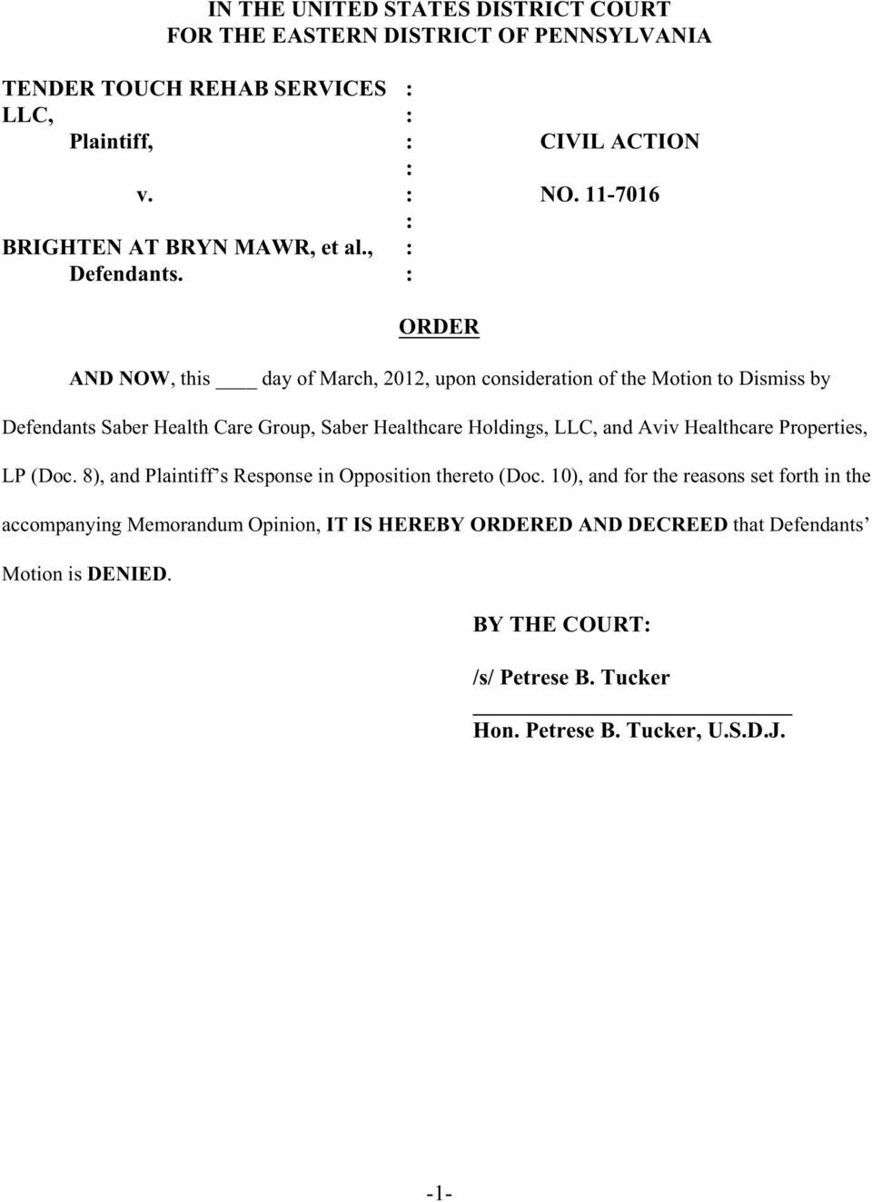 ORDER AND NOW, this day of March, 2012, upon consideration of the Motion to Dismiss by Defendants Saber Health Care Group, Saber Healthcare Holdings, LLC, and Aviv