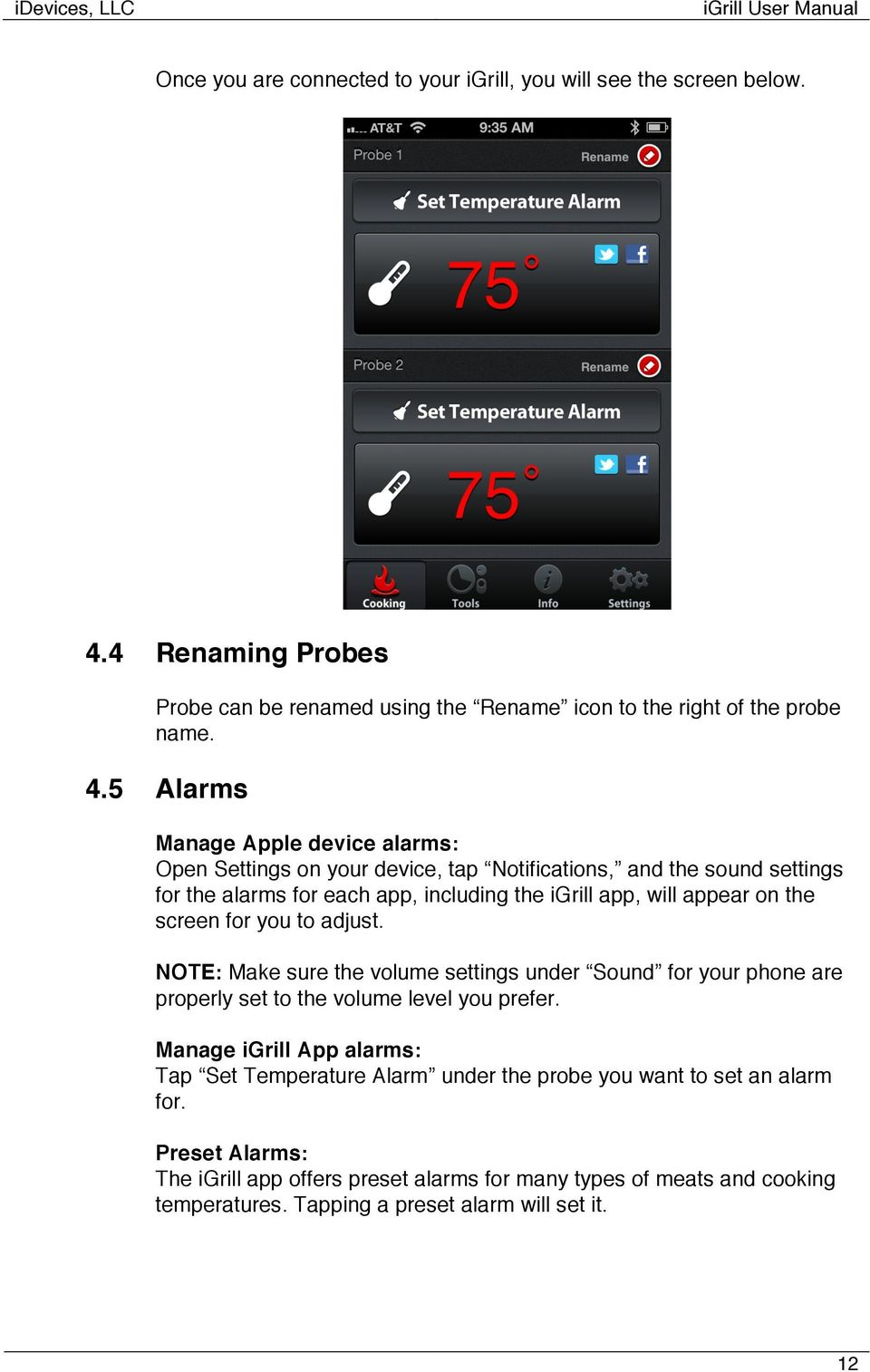 5 Alarms Manage Apple device alarms: Open Settings on your device, tap Notifications, and the sound settings for the alarms for each app, including the igrill app, will appear on