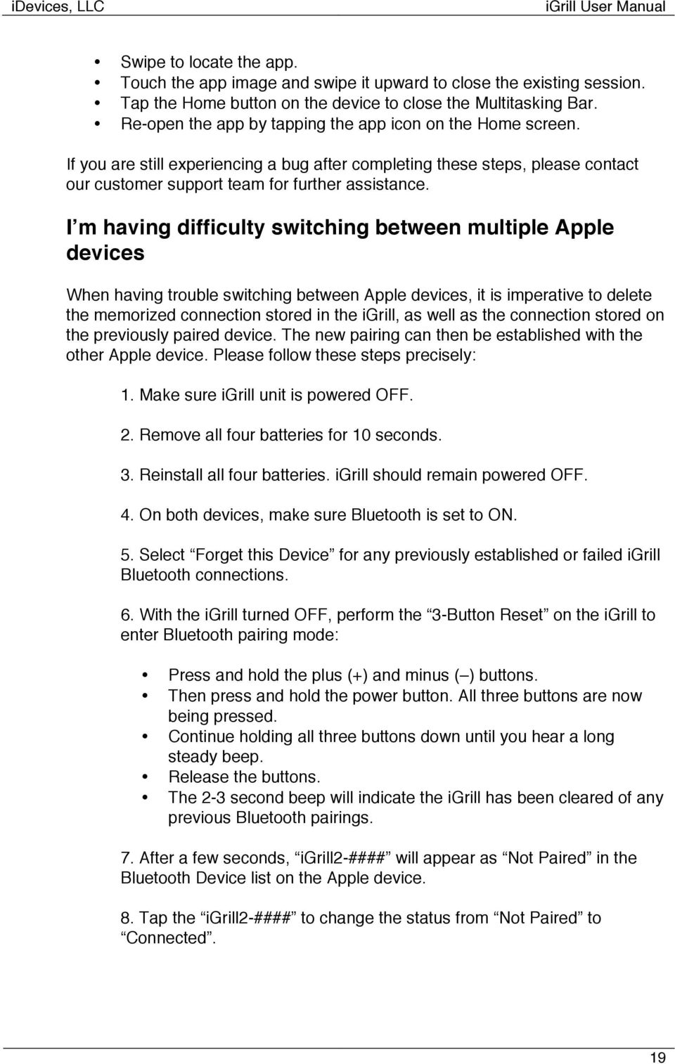 I m having difficulty switching between multiple Apple devices When having trouble switching between Apple devices, it is imperative to delete the memorized connection stored in the igrill, as well