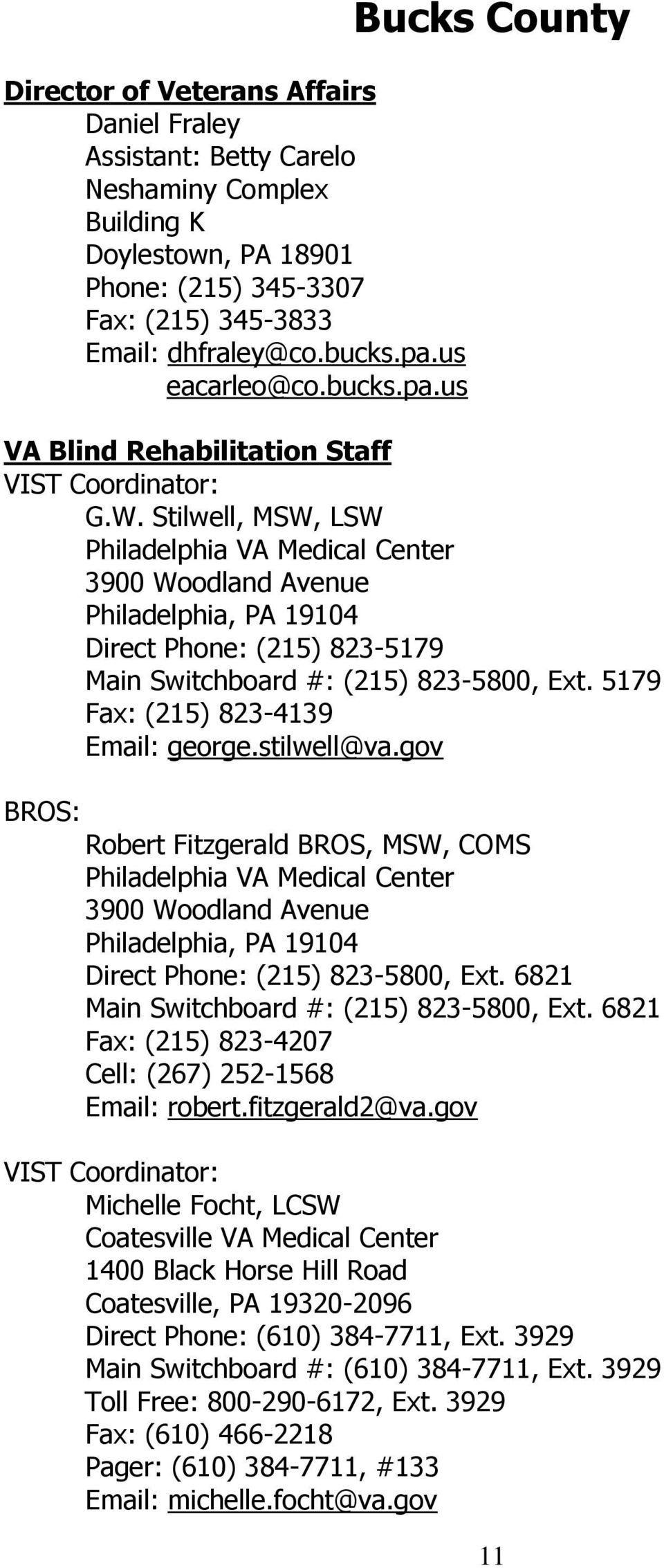 Stilwell, MSW, LSW Philadelphia VA Medical Center 3900 Woodland Avenue Philadelphia, PA 19104 Direct Phone: (215) 823-5179 Main Switchboard #: (215) 823-5800, Ext.