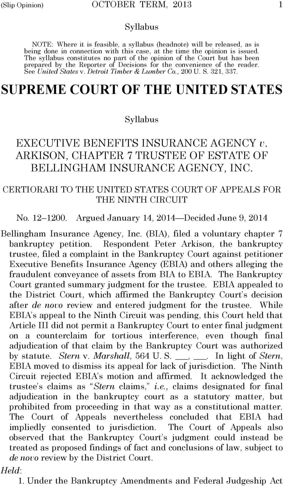 , 200 U. S. 321, 337. SUPREME COURT OF THE UNITED STATES Syllabus EXECUTIVE BENEFITS INSURANCE AGENCY v. ARKISON, CHAPTER 7 TRUSTEE OF ESTATE OF BELLINGHAM INSURANCE AGENCY, INC.