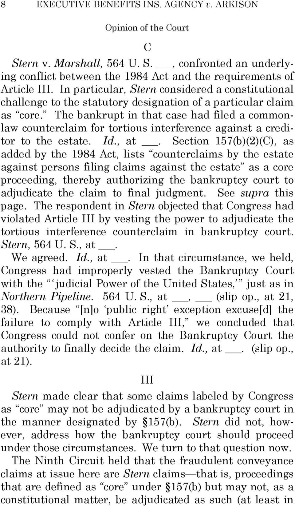 The bankrupt in that case had filed a commonlaw counterclaim for tortious interference against a creditor to the estate. Id., at.
