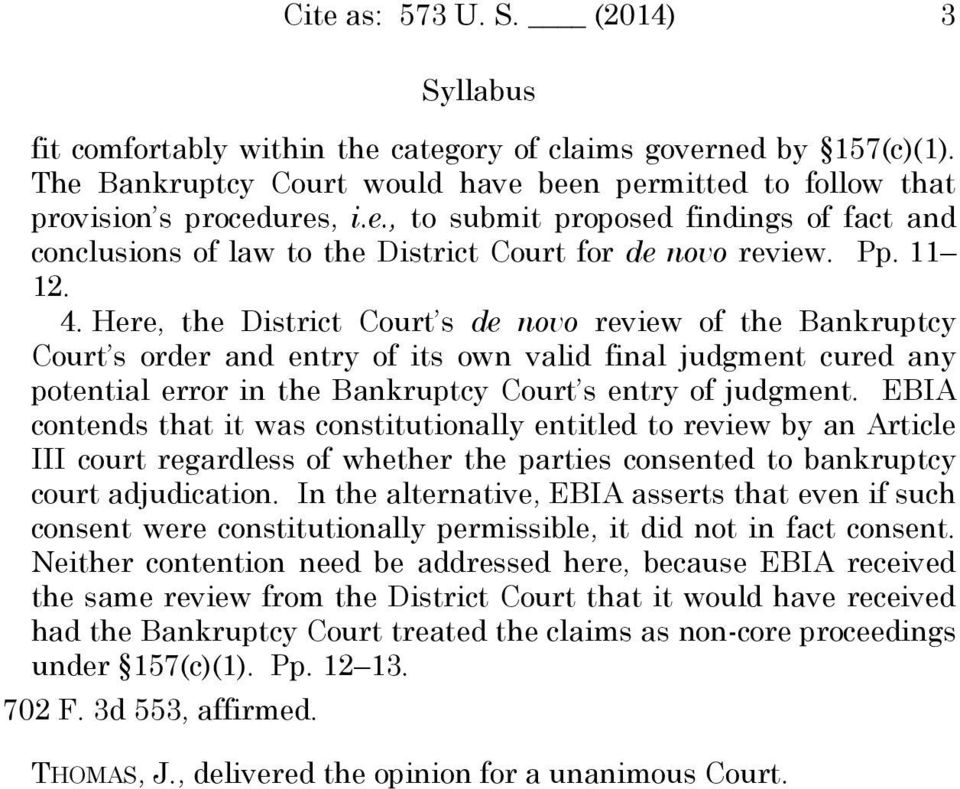 EBIA contends that it was constitutionally entitled to review by an Article III court regardless of whether the parties consented to bankruptcy court adjudication.