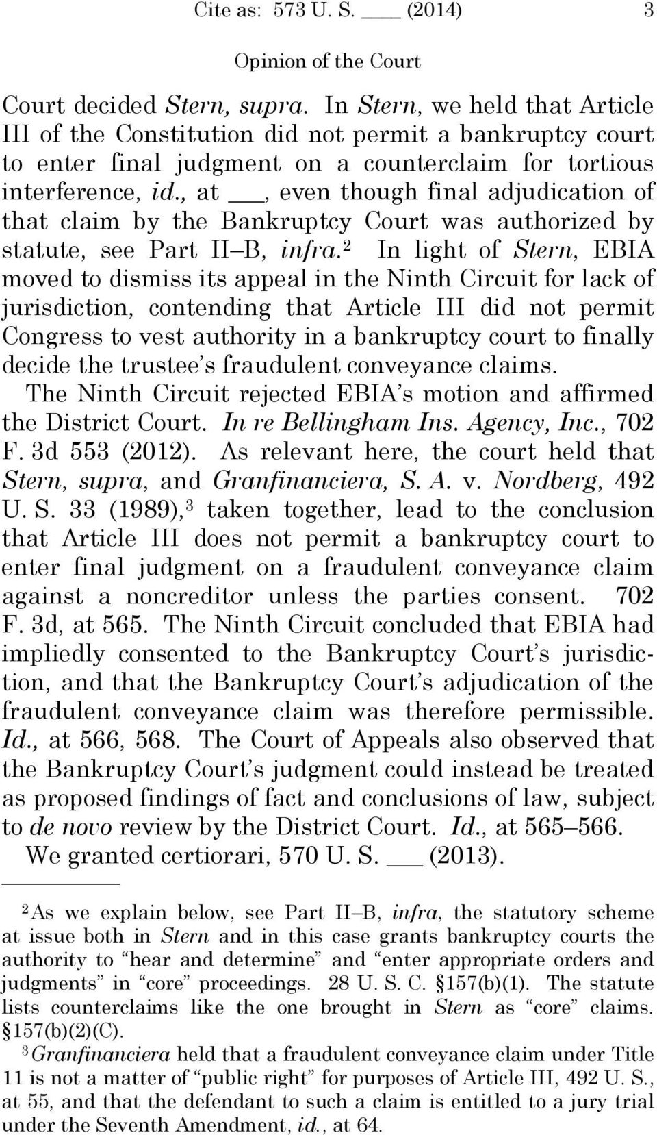 , at, even though final adjudication of that claim by the Bankruptcy Court was authorized by statute, see Part II B, infra.