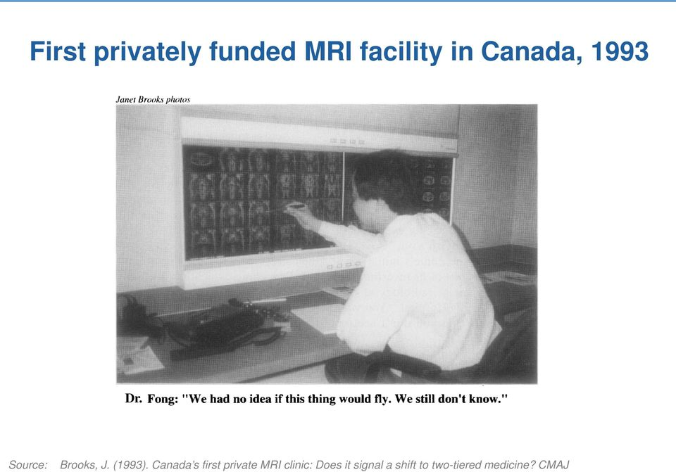 Canada s first private MRI clinic: Does it