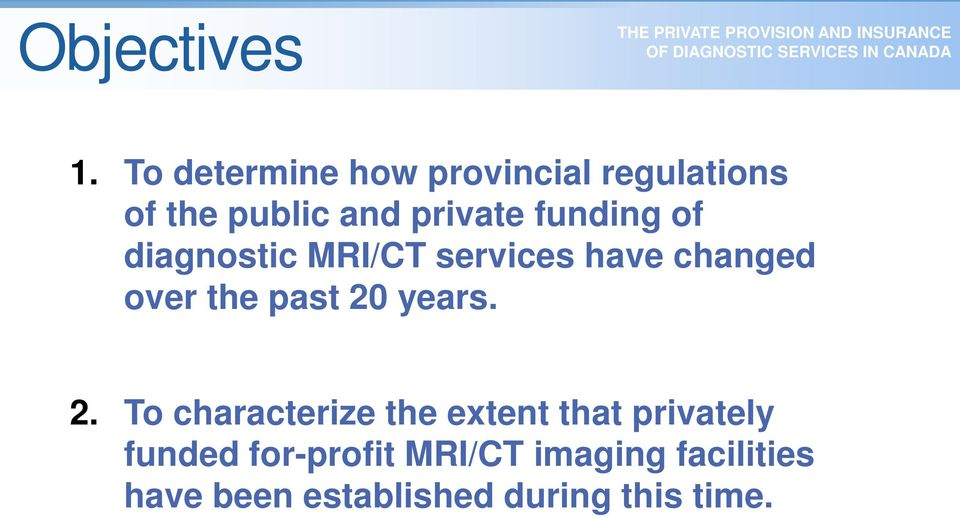 funding of diagnostic MRI/CT services have changed over the past 20