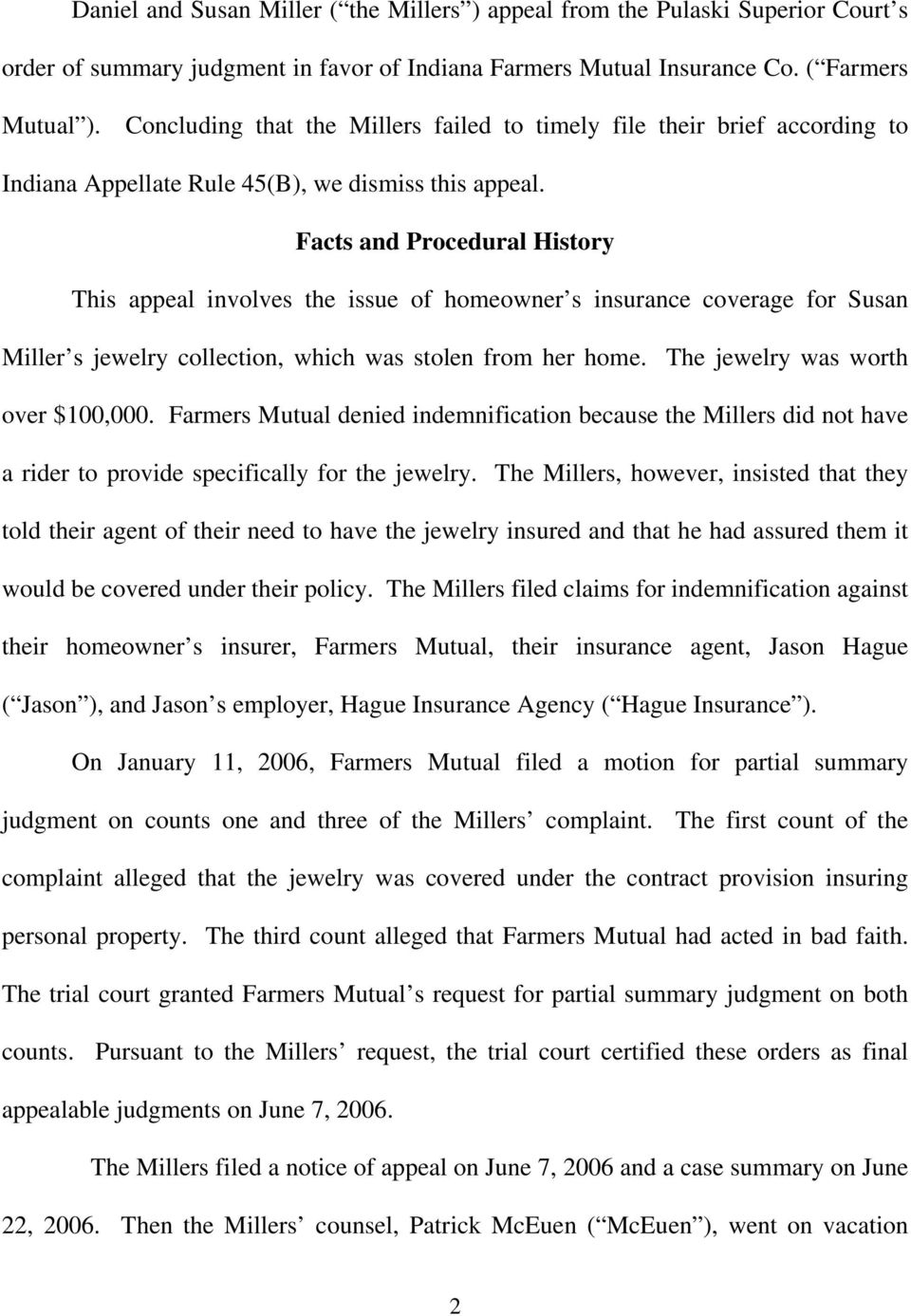 Facts and Procedural History This appeal involves the issue of homeowner s insurance coverage for Susan Miller s jewelry collection, which was stolen from her home.