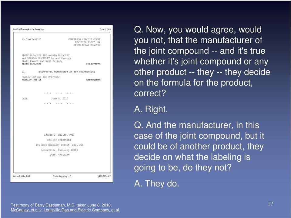 And the manufacturer, in this case of the joint compound, but it could be of another product, they decide on what the labeling