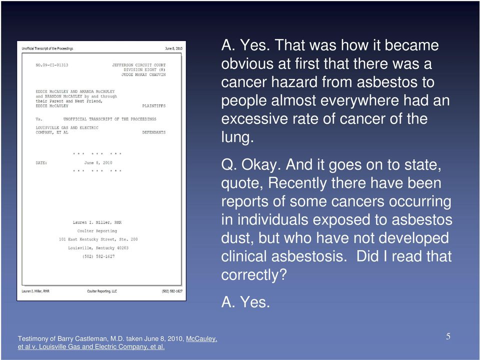 excessive rate of cancer of the lung. Q. Okay.