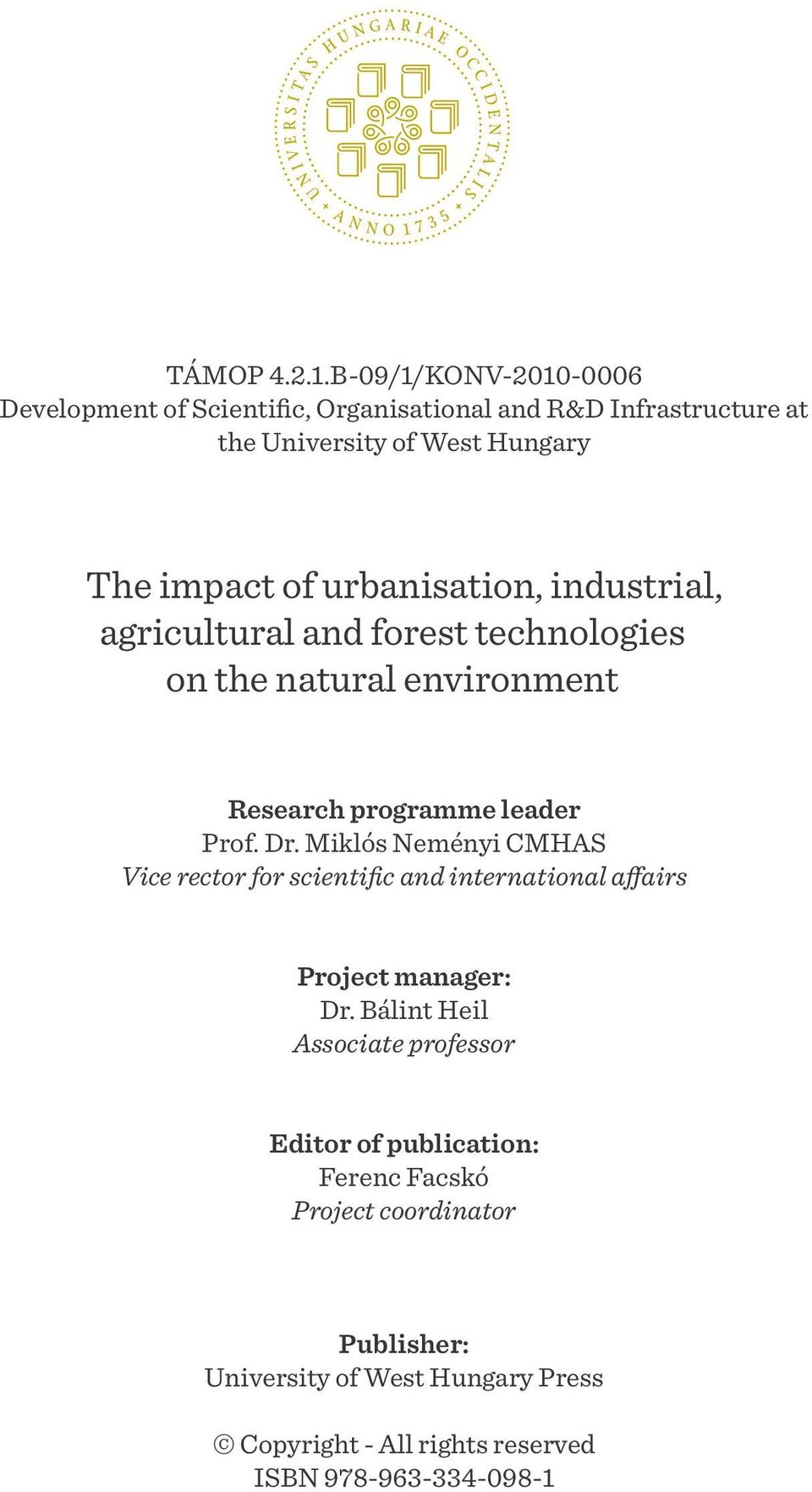 urbanisation, industrial, agricultural and forest technologies on the natural environment Research programme leader Prof. Dr.