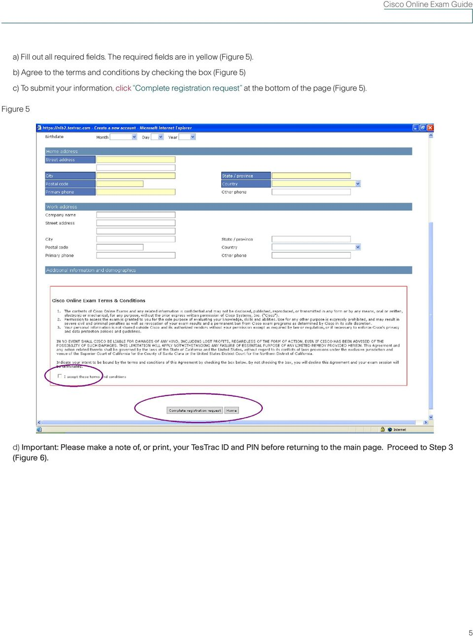 click Complete registration request at the bottom of the page (Figure 5).
