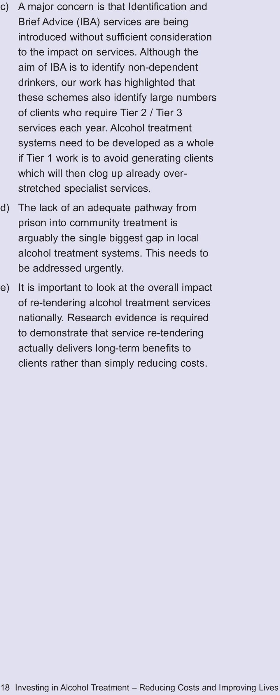 Alcohol treatment systems need to be developed as a whole if Tier 1 work is to avoid generating clients which will then clog up already overstretched specialist services.
