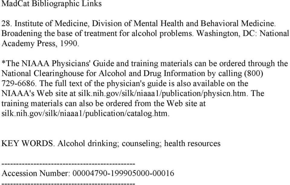 *The NIAAA Physicians' Guide and training materials can be ordered through the National Clearinghouse for Alcohol and Drug Information by calling (800) 729-6686.