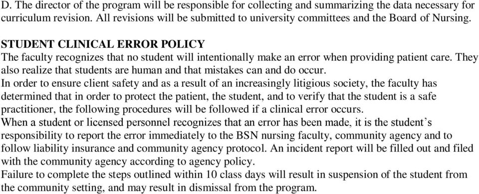 STUDENT CLINICAL ERROR POLICY The faculty recognizes that no student will intentionally make an error when providing patient care.