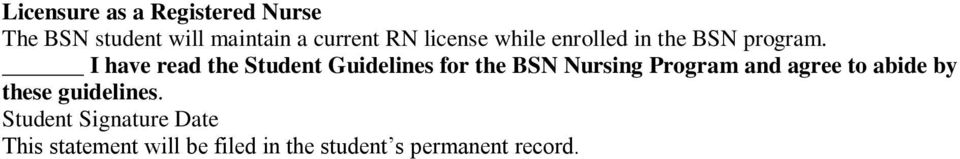 I have read the Student Guidelines for the BSN Nursing Program and agree to
