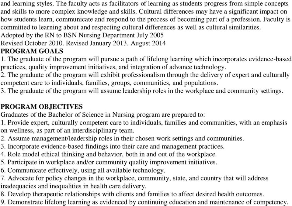Faculty is committed to learning about and respecting cultural differences as well as cultural similarities. Adopted by the RN to BSN Nursing Department July 2005 Revised October 2010.