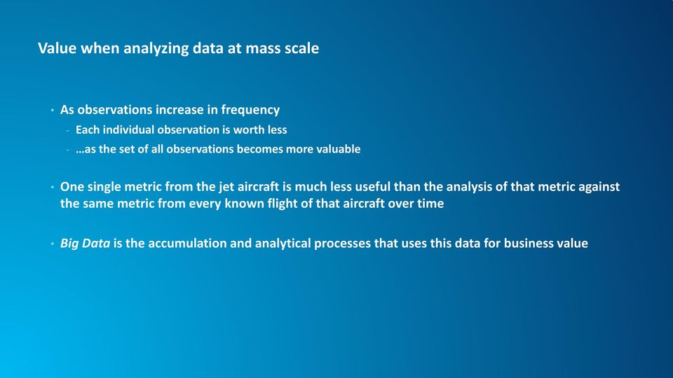 is much less useful than the analysis of that metric against the same metric from every known flight of that