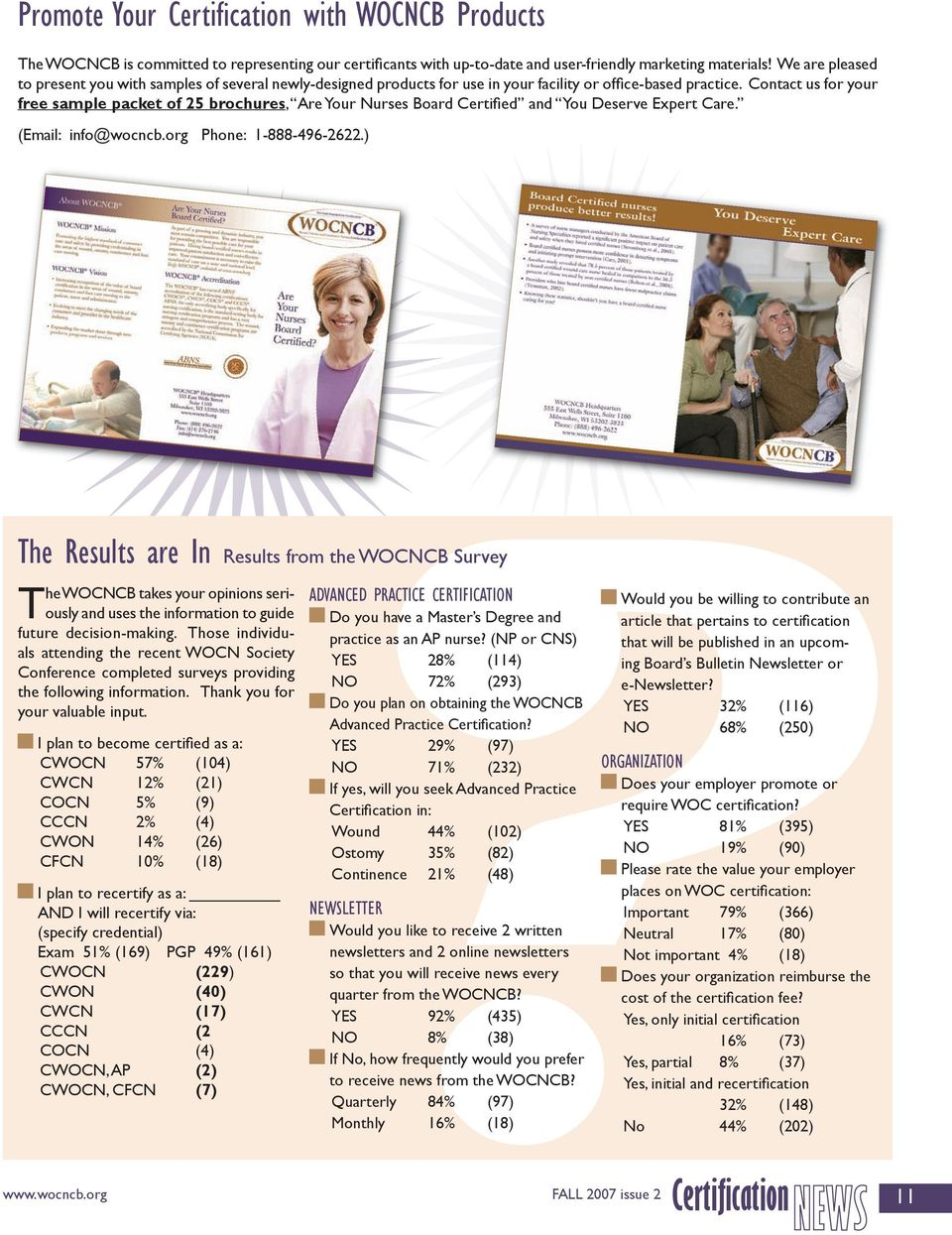 Contact us for your free sample packet of 25 brochures, Are Your Nurses Board Certified and You Deserve Expert Care. (Email: info@wocncb.org Phone: 1-888-496-2622.