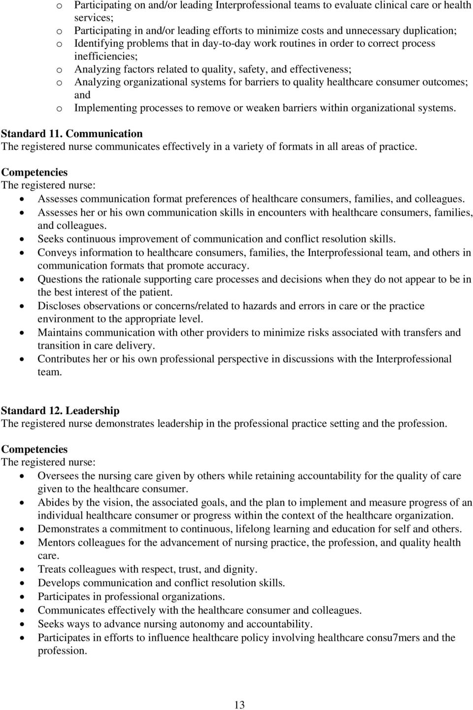 organizational systems for barriers to quality healthcare consumer outcomes; and Implementing processes to remove or weaken barriers within organizational systems. Standard 11.