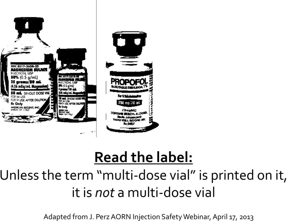 not a multi-dose vial Adapted from J.