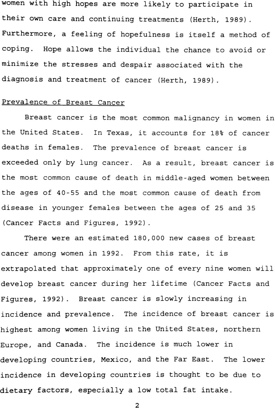 Prevalence of Breast Cancer Breast cancer is the most common malignancy in women in the United States. deaths in females.