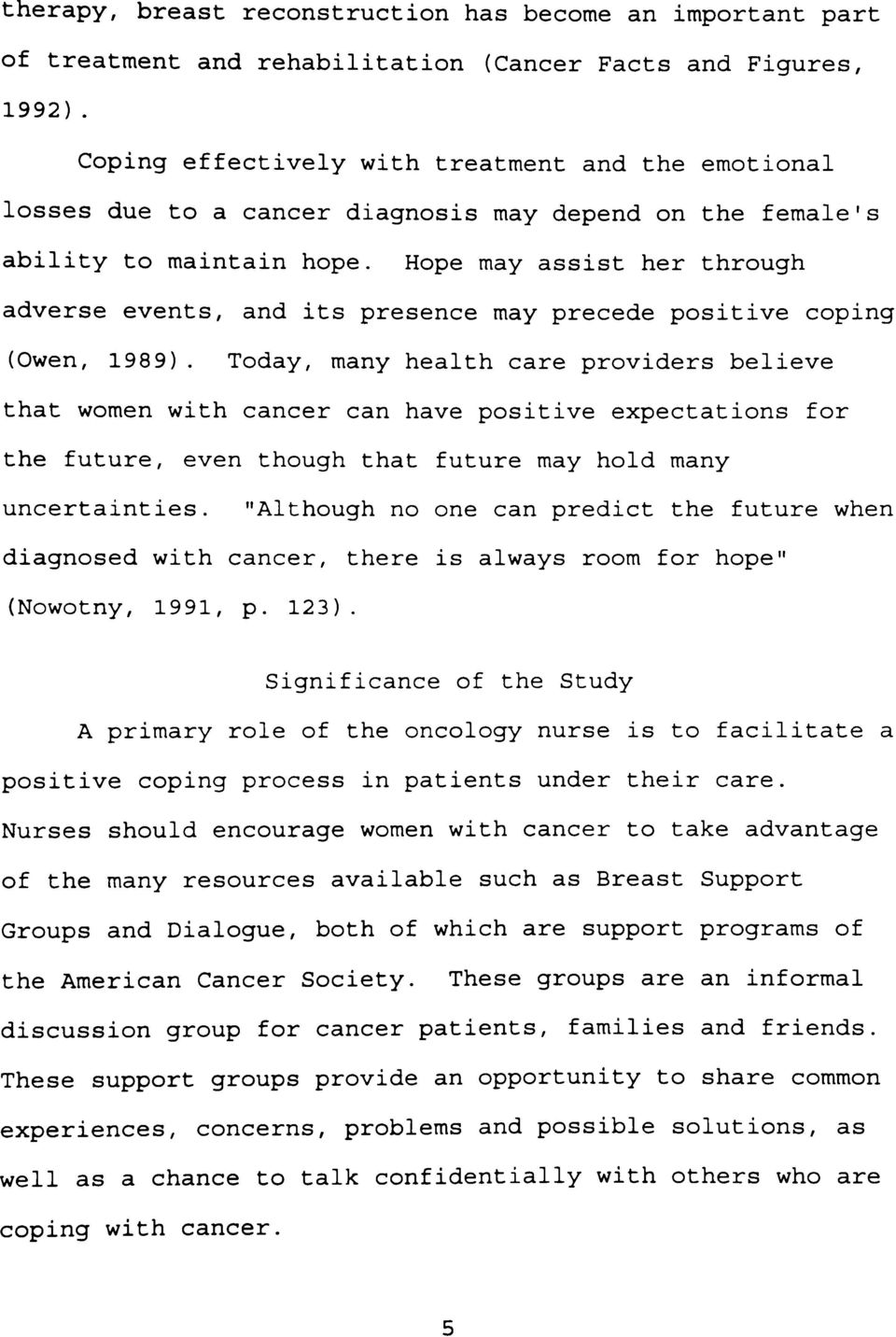 Hope may assist her through adverse events, and its presence may precede positive coping (Owen, 1989).