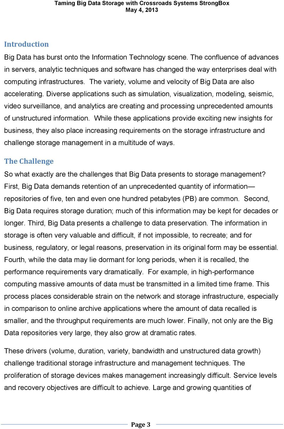 The variety, volume and velocity of Big Data are also accelerating.