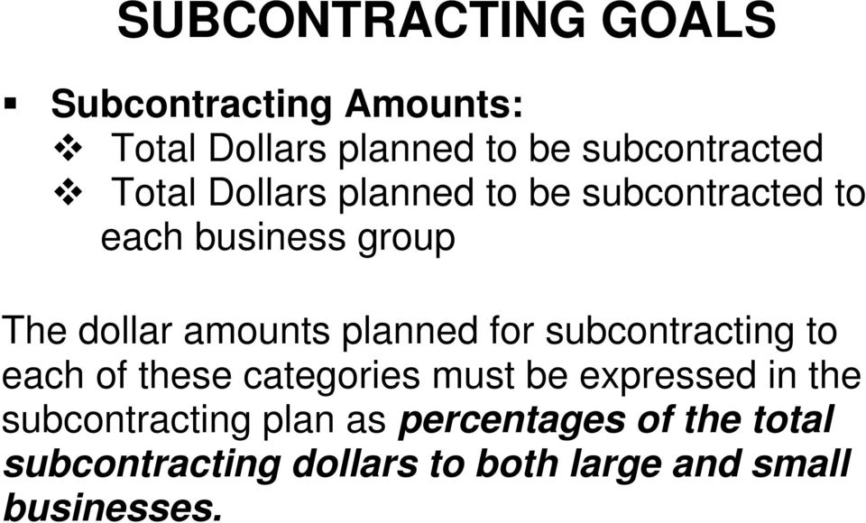 planned for subcontracting to each of these categories must be expressed in the