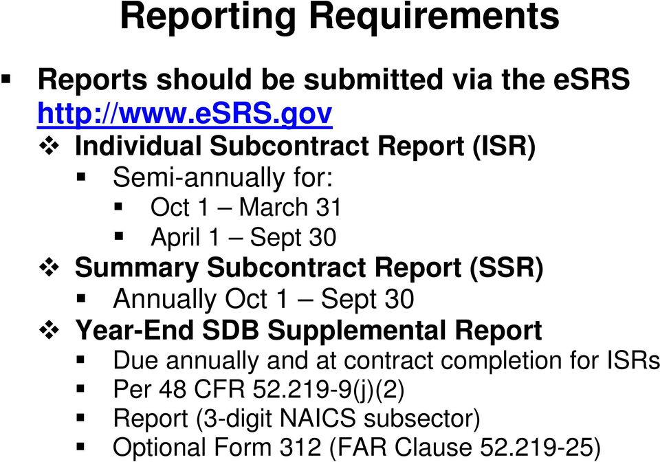 gov Individual Subcontract Report (ISR) Semi-annually for: Oct 1 March 31 April 1 Sept 30 Summary