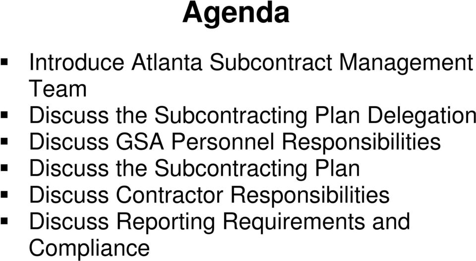 Responsibilities Discuss the Subcontracting Plan Discuss