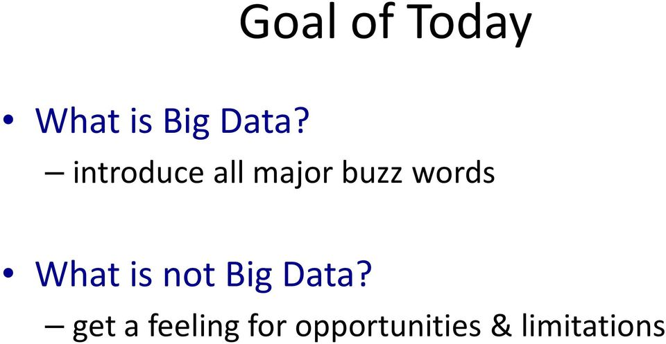 What is not Big Data?