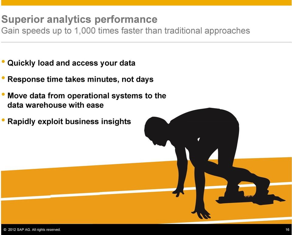 minutes, not days Move data from operational systems to the data warehouse
