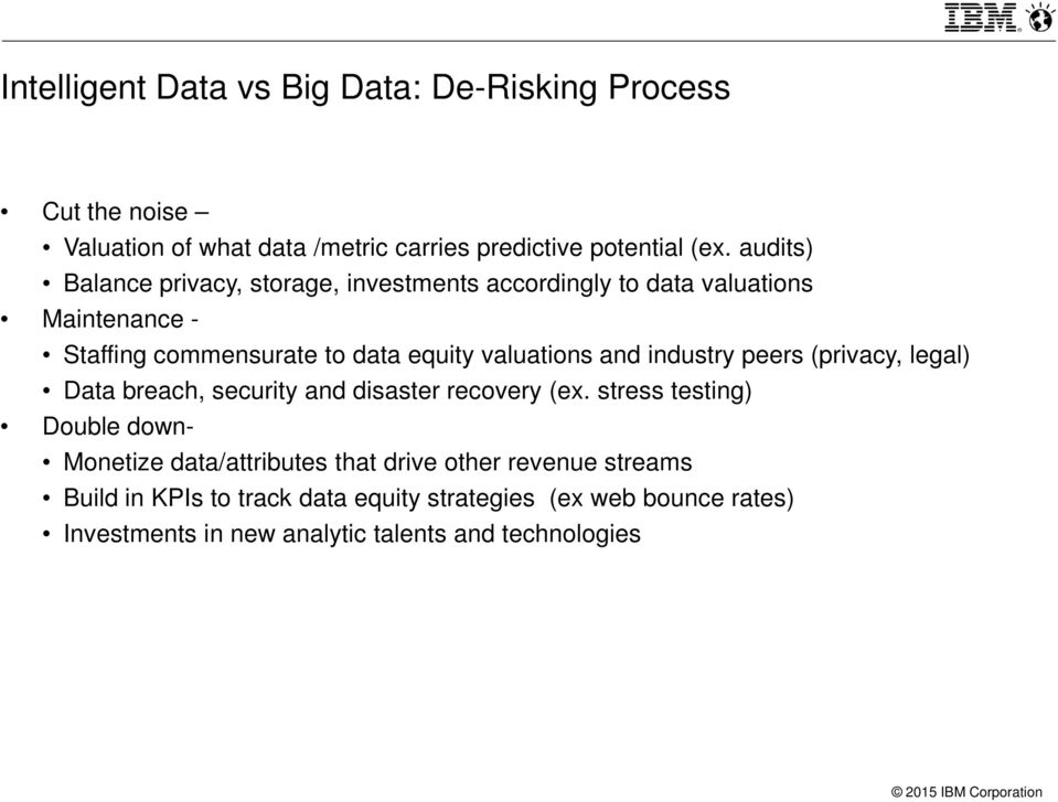 and industry peers (privacy, legal) Data breach, security and disaster recovery (ex.