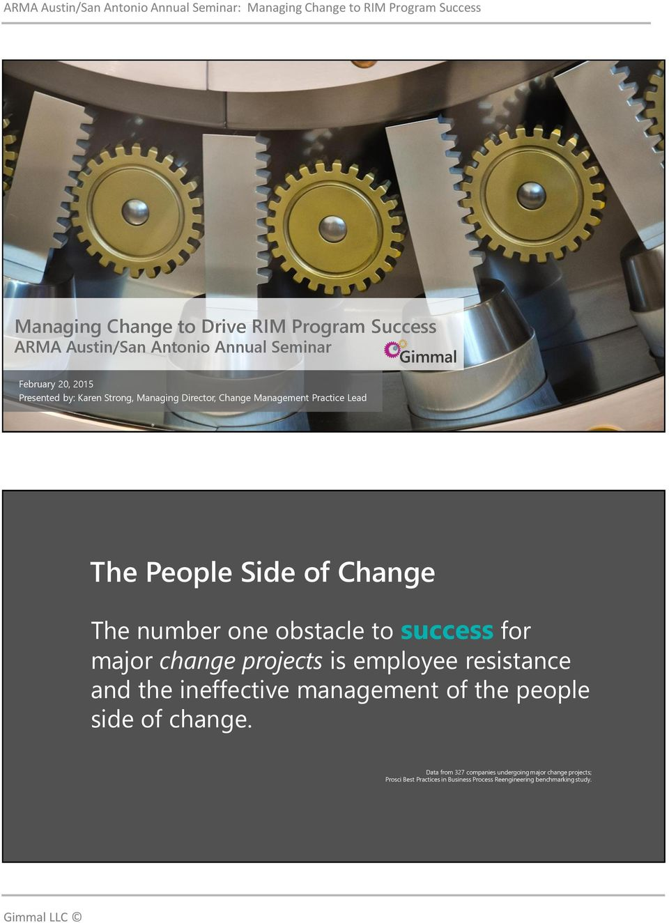 for major change projects is employee resistance and the ineffective management of the people side of change.