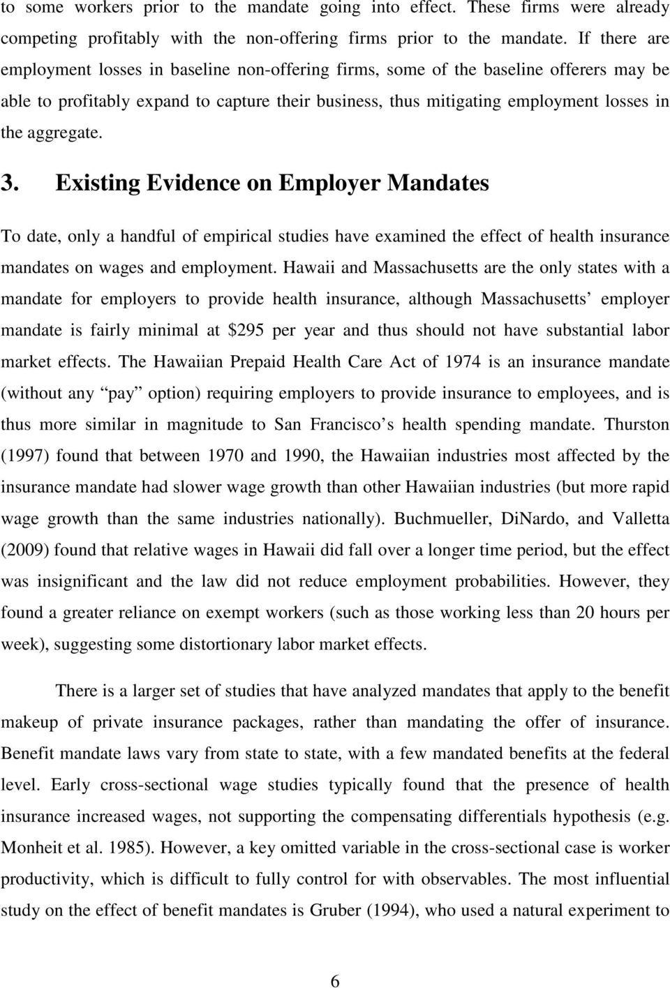 aggregate. 3. Existing Evidence on Employer Mandates To date, only a handful of empirical studies have examined the effect of health insurance mandates on wages and employment.