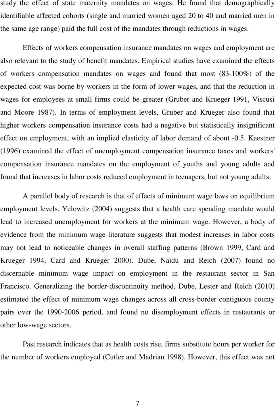 wages. Effects of workers compensation insurance mandates on wages and employment are also relevant to the study of benefit mandates.