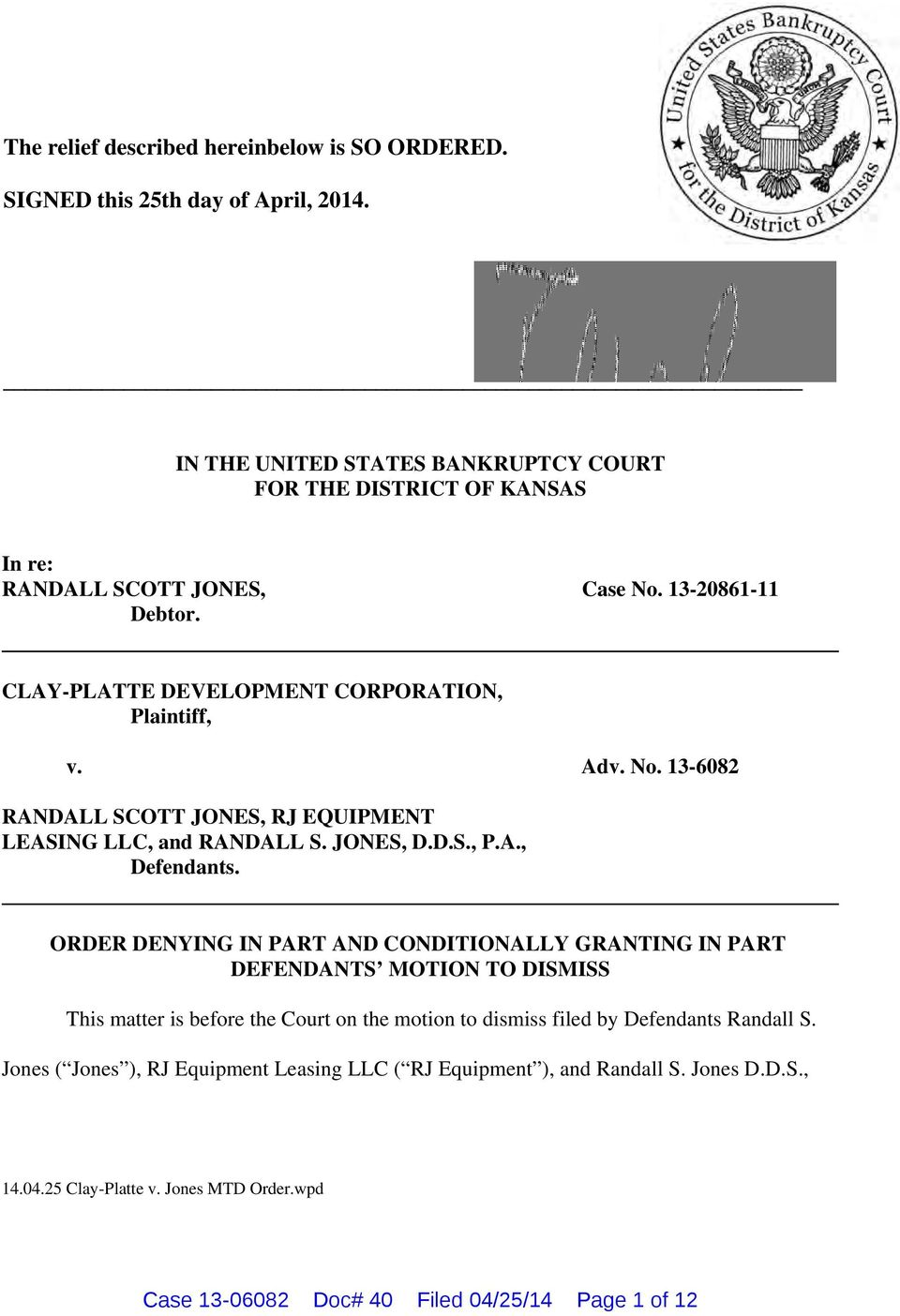 CLAY-PLATTE DEVELOPMENT CORPORATION, Plaintiff, v. Adv. No. 13-6082 RANDALL SCOTT JONES, RJ EQUIPMENT LEASING LLC, and RANDALL S. JONES, D.D.S., P.A., Defendants.