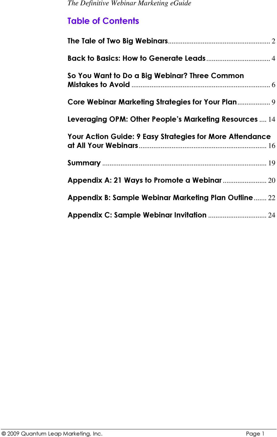 .. 14 Your Action Guide: 9 Easy Strategies for More Attendance at All Your Webinars... 16 Summary.