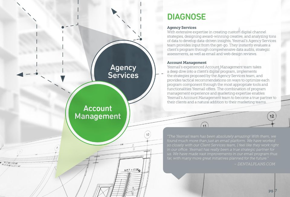 Account Management Yesmail s experienced Account Management team takes a deep dive into a client s digital program, implements the strategies proposed by the Agency Services team, and provides