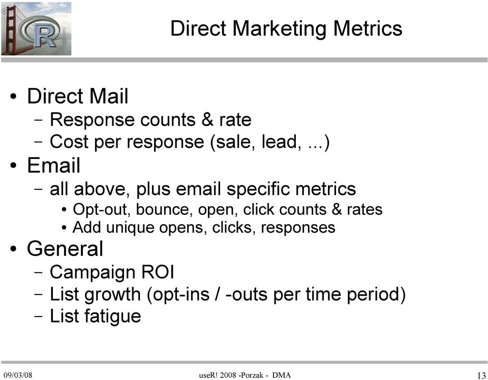 ..) Email all above, plus email specific metrics Opt-out, bounce, open, click