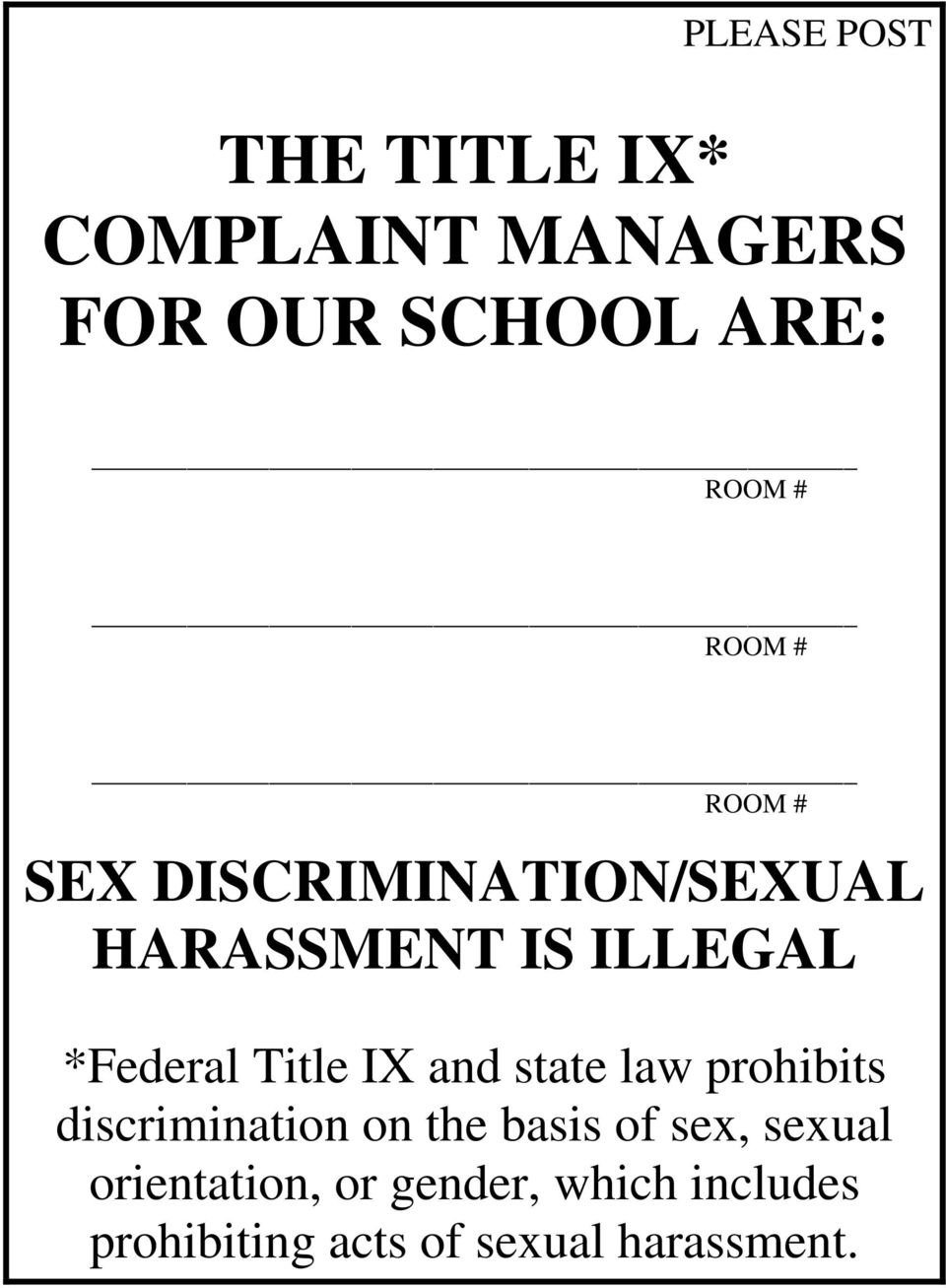 Title IX and state law prohibits discrimination on the basis of sex,