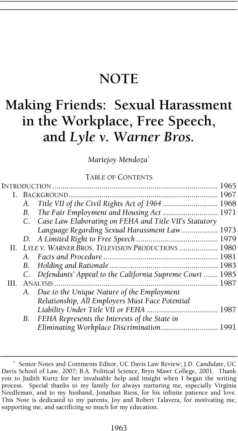.. 1973 D. A Limited Right to Free Speech... 1979 II. LYLE V. WARNER BROS. TELEVISION PRODUCTIONS... 1980 A. Facts and Procedure... 1981 B. Holding and Rationale... 1983 C.