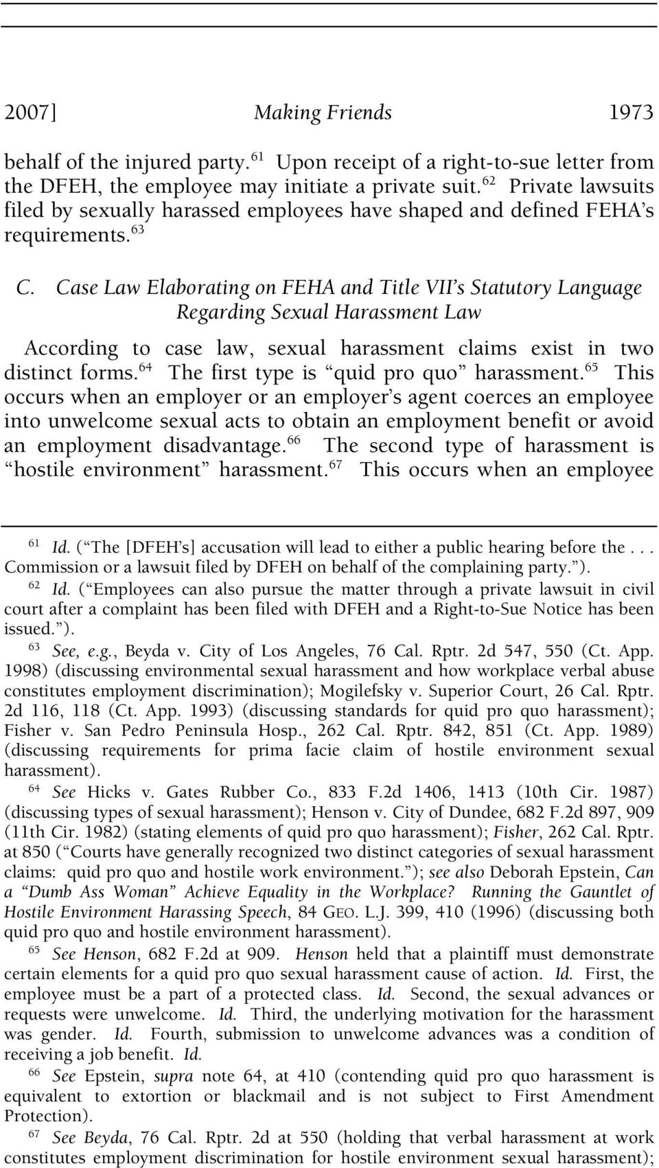 Case Law Elaborating on FEHA and Title VII s Statutory Language Regarding Sexual Harassment Law According to case law, sexual harassment claims exist in two distinct forms.