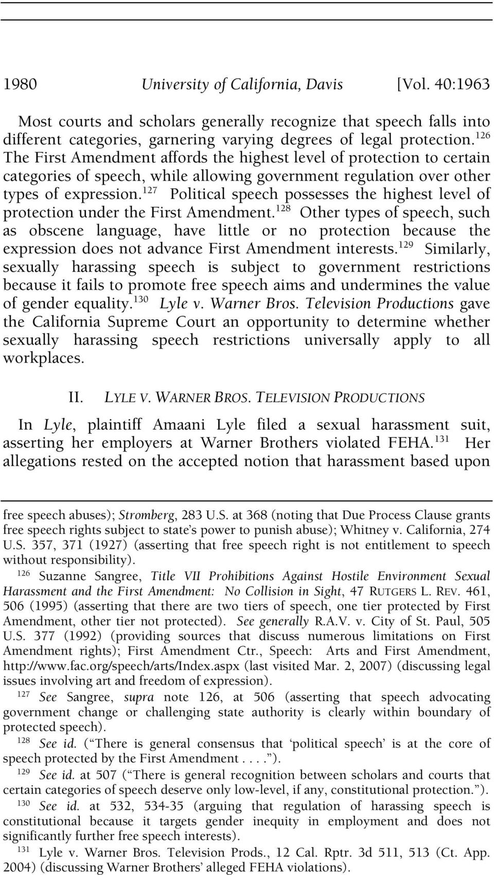 127 Political speech possesses the highest level of protection under the First Amendment.