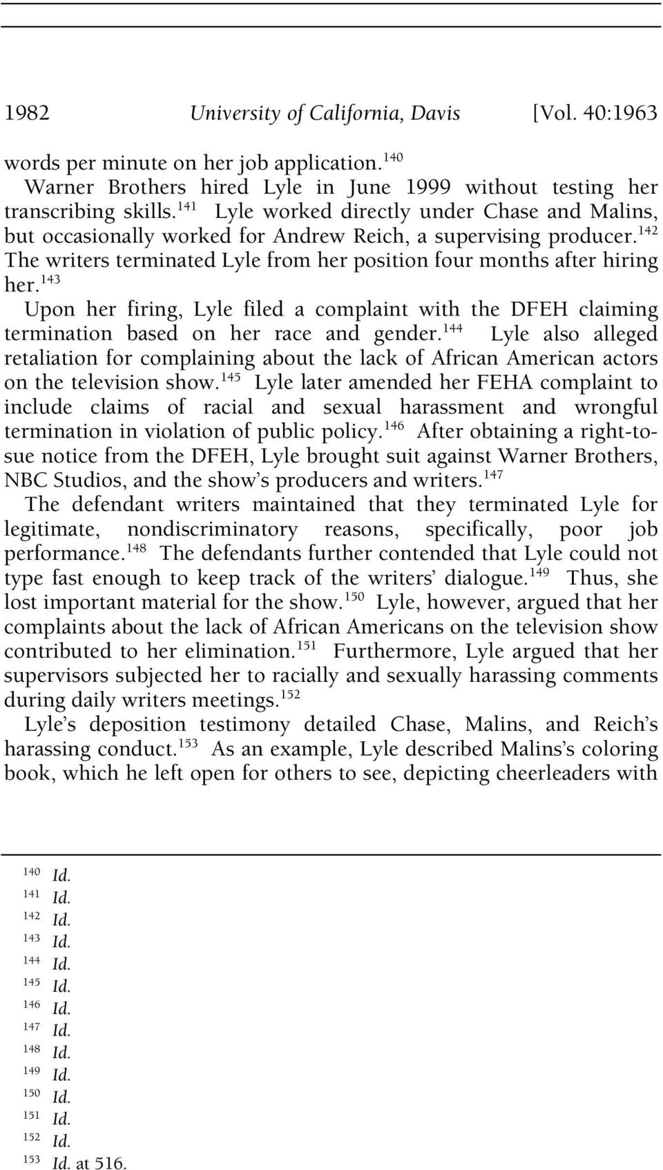 143 Upon her firing, Lyle filed a complaint with the DFEH claiming termination based on her race and gender.