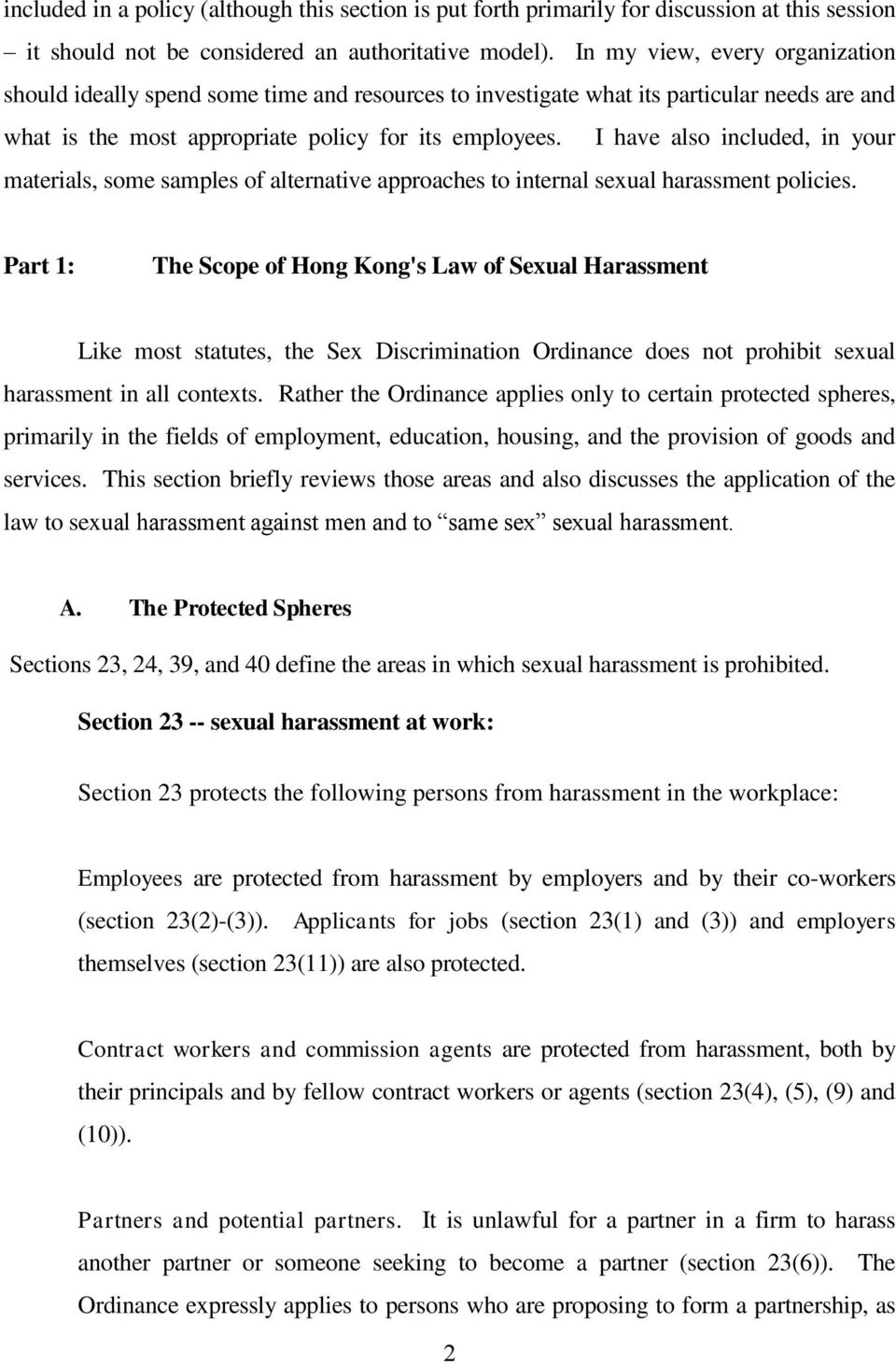 I have also included, in your materials, some samples of alternative approaches to internal sexual harassment policies.