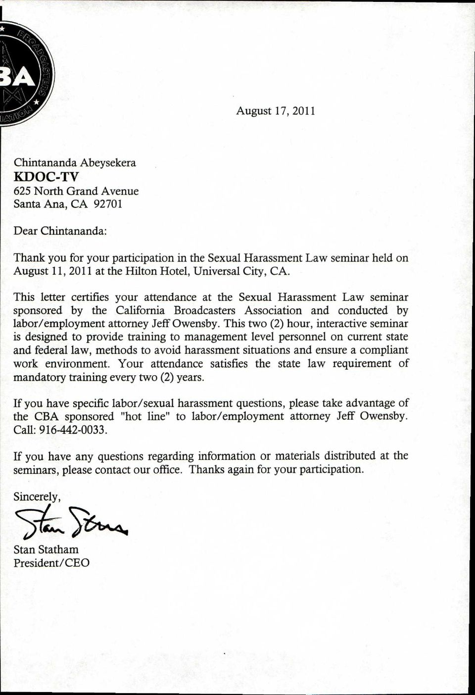This letter certifies your attendance at the Sexual Harassment Law seminar sponsored by the California Broadcasters Association and conducted by labor/employment attorney Jeff Owensby.