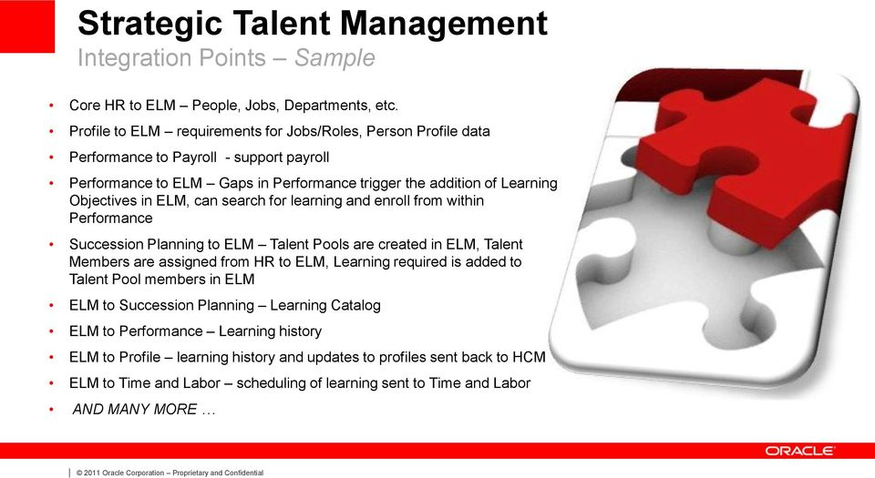 in ELM, can search for learning and enroll from within Performance Succession Planning to ELM Talent Pools are created in ELM, Talent Members are assigned from HR to ELM, Learning