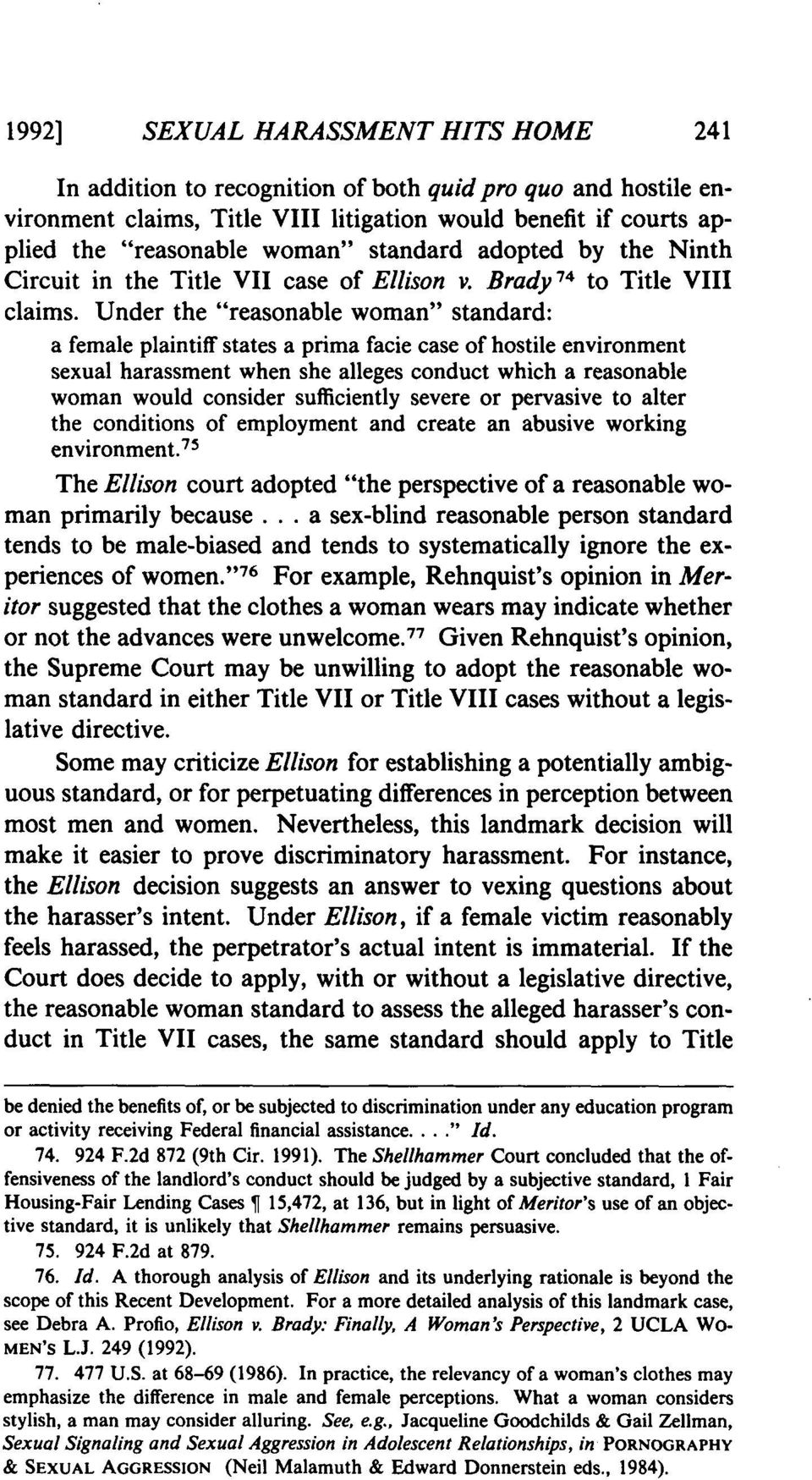 "Under the ""reasonable woman"" standard: a female plaintiff states a prima facie case of hostile environment sexual harassment when she alleges conduct which a reasonable woman would consider"