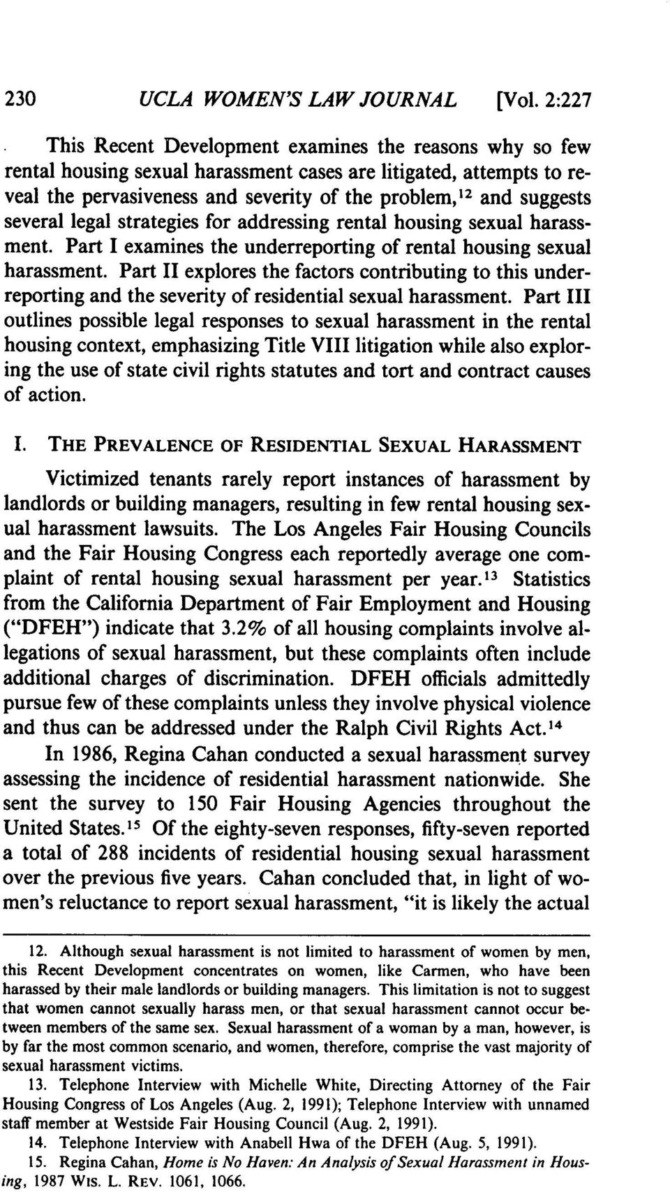 several legal strategies for addressing rental housing sexual harassment. Part I examines the underreporting of rental housing sexual harassment.